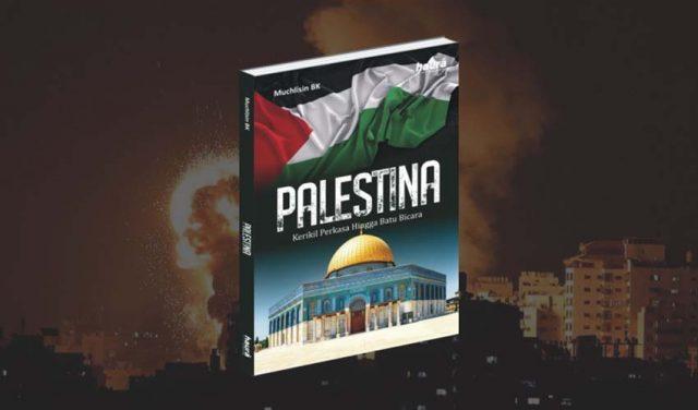Buku Palestina Kerikil Perkasa Hingga Batu Bicara
